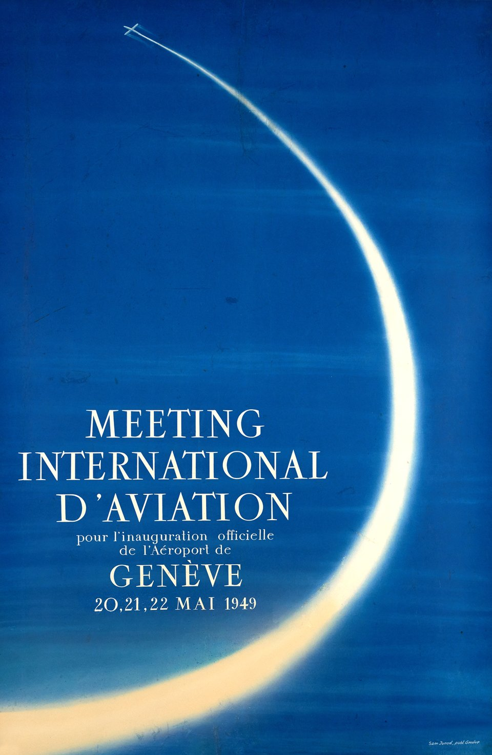 Meeting International d'Aviation, pour l'inauguration officielle de l'aéroport de Genève – Vintage poster – Sam JUNOD – 1949